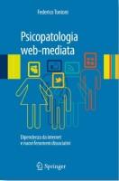 Psicopatologia web-mediata - Dipendenza da internet e nuovi fenomeni dissociativi