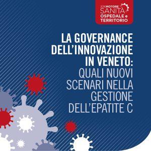 La governance dell'innovazione in Veneto: quali nuovi scenari nella gestione dell'epatite C