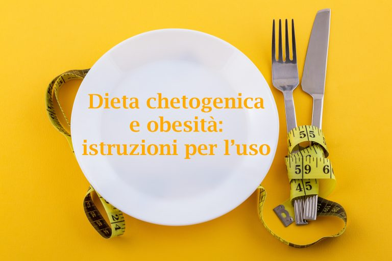 Dieta Chetogenica e obesità: istruzioni per l'uso